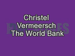 Christel Vermeersch The World Bank