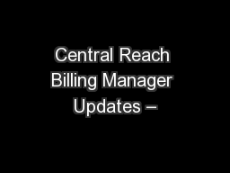 Central Reach Billing Manager Updates –
