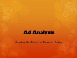 Ad  Analysis Decoding the Rhetoric of Consumer Culture PowerPoint PPT Presentation