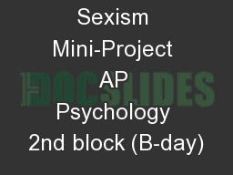 Problem: Sexism Mini-Project AP Psychology 2nd block (B-day)