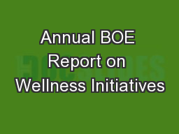Annual BOE Report on Wellness Initiatives PowerPoint PPT Presentation