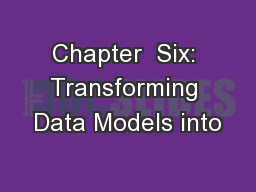 Chapter  Six: Transforming Data Models into