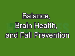 Balance, Brain Health, and Fall Prevention