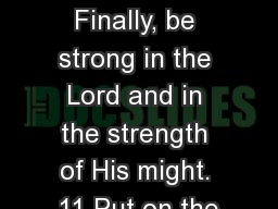 Ephesians 6:10-12 10 Finally, be strong in the Lord and in the strength of His might. 11 Put on the