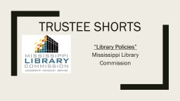 "Trustee Shorts ""Library Policies"""