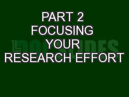 PART 2 FOCUSING YOUR RESEARCH EFFORT