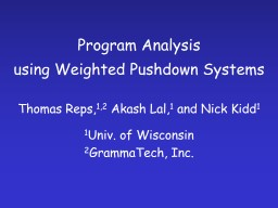 Program Analysis using Weighted Pushdown Systems