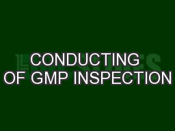 CONDUCTING OF GMP INSPECTION
