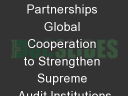 Innovative Partnerships Global Cooperation to Strengthen Supreme Audit Institutions