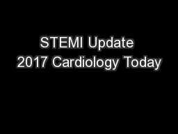 STEMI Update 2017 Cardiology Today