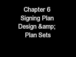 Chapter 6 Signing Plan Design & Plan Sets