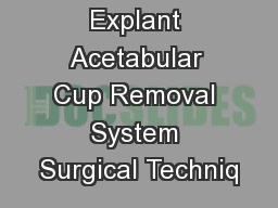 Explant Acetabular Cup Removal System Surgical Techniq