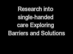 Research into single-handed care Exploring Barriers and Solutions