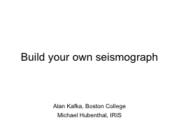 Build your own seismograph PowerPoint PPT Presentation