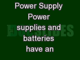 Non-ideal Power Supply Power supplies and batteries have an