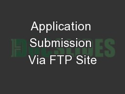 Application Submission Via FTP Site
