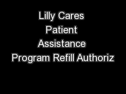 Cares Patient Assistance Program Refill Authoriz PDF document ...