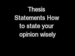 Thesis Statements How to state your opinion wisely