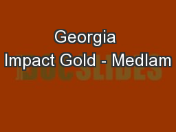 Georgia Impact Gold - Medlam