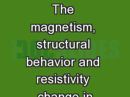 Scientific Achievement The magnetism, structural behavior and resistivity change in