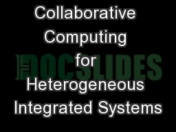 Collaborative Computing for Heterogeneous Integrated Systems