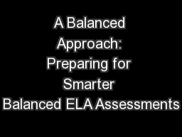 A Balanced Approach: Preparing for Smarter Balanced ELA Assessments