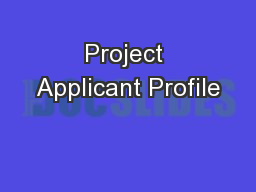 Project Applicant Profile PowerPoint PPT Presentation