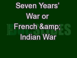 Seven Years' War or French & Indian War