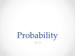 Probability	 Ch. 5 General Multiplication Rule