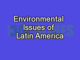 Environmental Issues of Latin America PowerPoint PPT Presentation