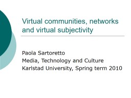 Virtual communities, networks and virtual subjectivity