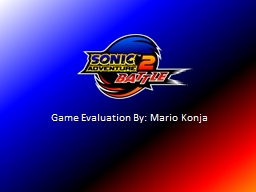 Game Evaluation By: Mario
