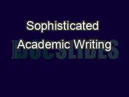 Sophisticated Academic Writing
