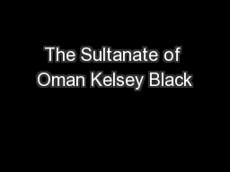 The Sultanate of Oman Kelsey Black