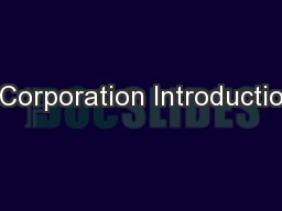 - Corporation Introduction