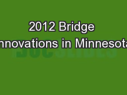 2012 Bridge Innovations in Minnesota
