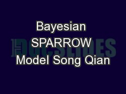 Bayesian SPARROW Model Song Qian