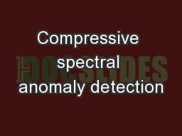 Compressive spectral anomaly detection