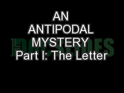 AN ANTIPODAL MYSTERY Part I: The Letter PowerPoint PPT Presentation