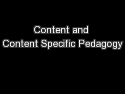 Content and Content Specific Pedagogy