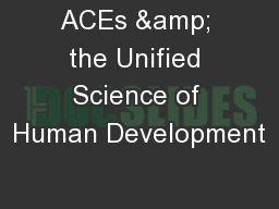 ACEs & the Unified Science of Human Development