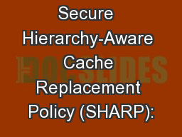 Secure  Hierarchy-Aware Cache Replacement Policy (SHARP):