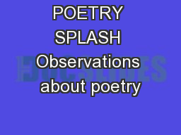 POETRY SPLASH Observations about poetry