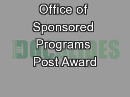 Office of Sponsored Programs Post Award PowerPoint PPT Presentation
