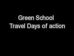 Green School Travel Days of action PowerPoint PPT Presentation