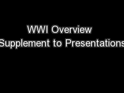 WWI Overview  Supplement to Presentations