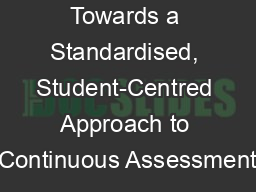 Towards a Standardised, Student-Centred Approach to Continuous Assessment