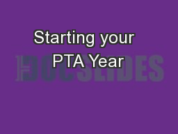 Starting your  PTA Year PowerPoint PPT Presentation