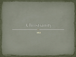 10.2 Christianity Who did Christianity appeal to?