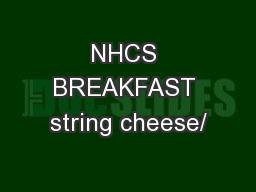 NHCS BREAKFAST string cheese/